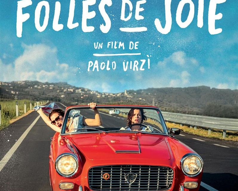 road trip - Folles de Joie (La Pazza Gioia) : Tendre délire à l'italienne