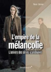 livres - Nouvelle collection d'ouvrages sur « L'Univers des séries » empiremélancolie séries