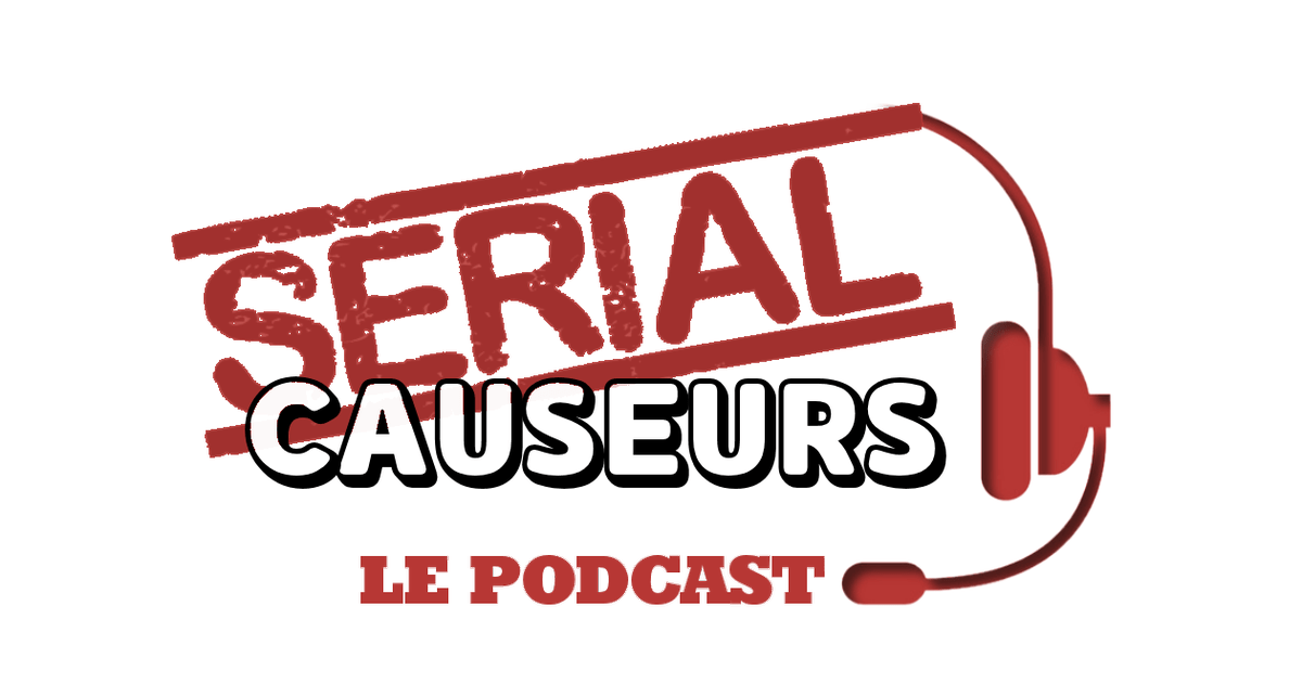podcast - Toute l'actu séries sur Serial Causeurs (Charmed, Veronica Mars, le retour de Nathan Fillion...) serial causeurs podcast séries tv