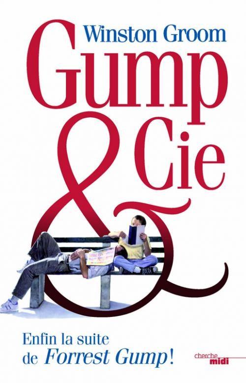 forrest gump - Gump & Cie : Winston Groom nous offre enfin la suite de Forrest Gump