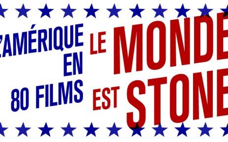 stonefdi - Le Monde est Stone : le Forum des Images propose son cycle sur l'Amérique au cinéma monde ston forum images