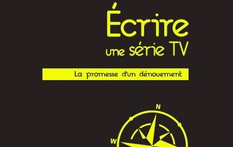 """écrire une série - Le livre """"La promesse d'un dénouement"""" revient sur l'écriture des derniers instants d'une série Ecrire une serie TV PUFR"""