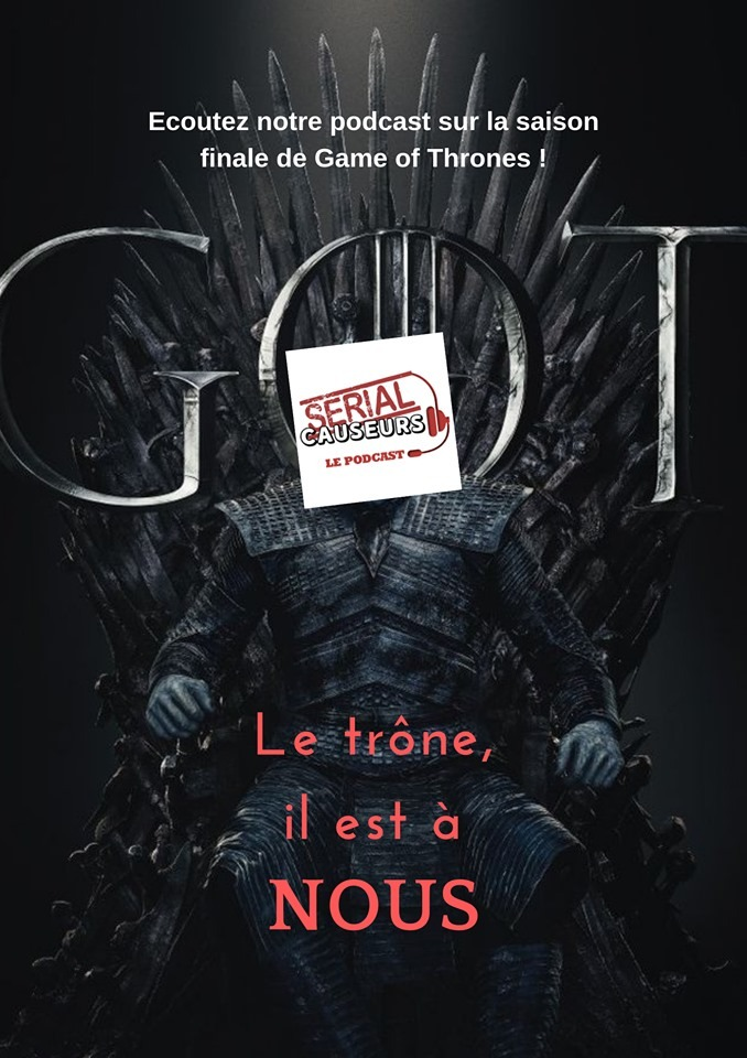 Serial Causeurs parle enfin de Game Of Thrones !