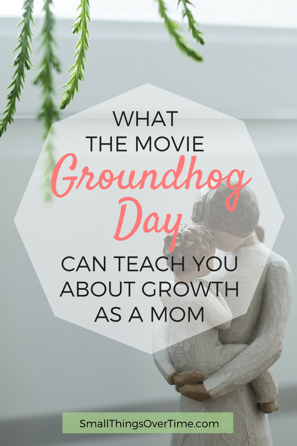 Did you ever see the 90's movie Groundhog Day? If you've ever felt discouraged and like you aren't getting anything done or developing as a person, especially after becoming a mom, don't despair. The movie Groundhog Day can teach you about growth and improvement.