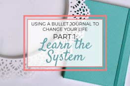 Using a bullet journal to change your life - Part 1: Learn the System
