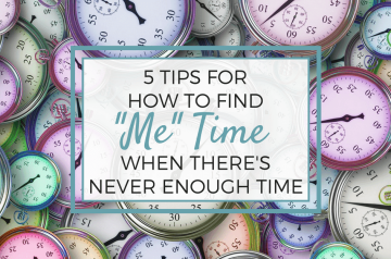 5 tips for how to find me time when there's never enough time