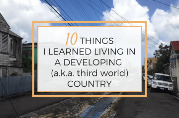 10 Things I Learned Living in a Developing (aka third world) Country