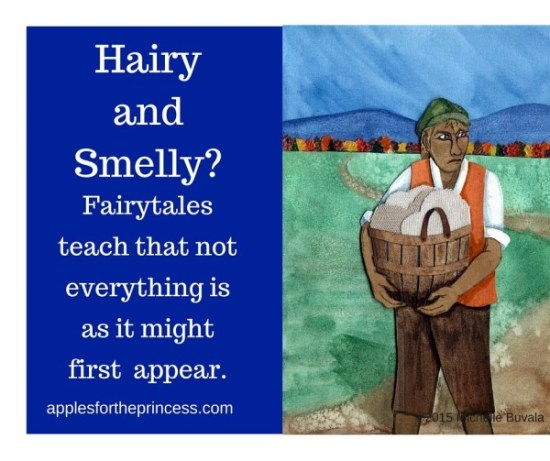 Fairytales teach that not everything is at it first appears. applesfortheprincess.com