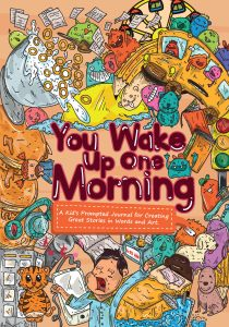 cover of you wake up one morning featuring doodles of typical morning items such as a shcool bus unmade bed shower panckakes cereal