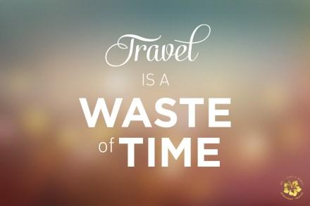 travelwastetime