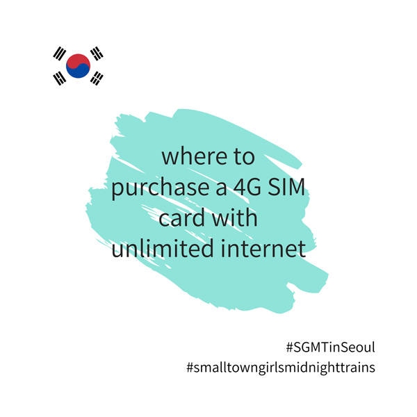SGMT | Seoul | Where to purchase a 4G SIM card with unli data