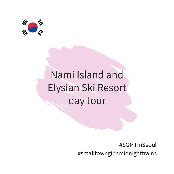 SGMT | Seoul | Nami Island and Elysian Ski Resort day tour