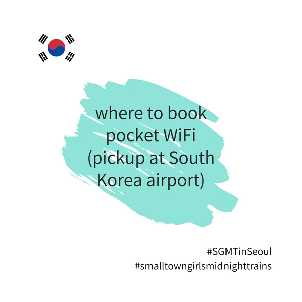 SGMT | Seoul | Where to book a pocket WiFi for pickup at Seoul airport