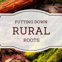 Putting Down Rural Roots