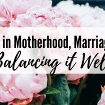 Faithfulness in Motherhood, Marriage & Ministry: Balancing it Well