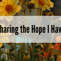 Sharing the Hope I Have