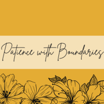 Patience with Boundaries