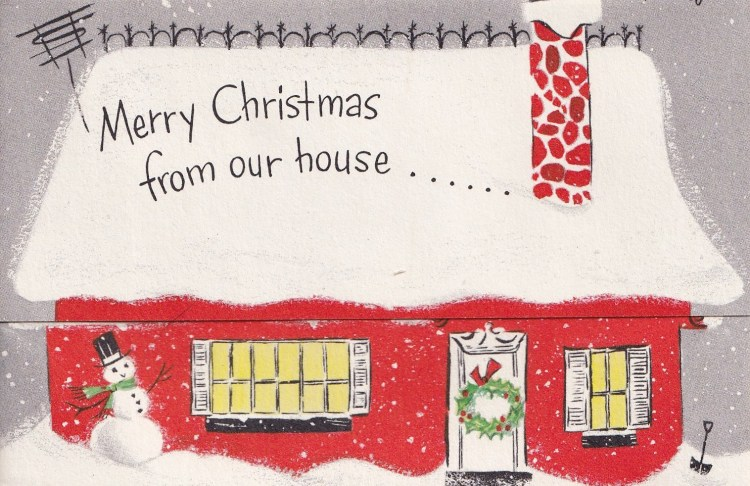 "cover of vintage 1960s Christmas Greeting card - showing house with snowy roof with text ""Merry Christmas From Our House ..."""
