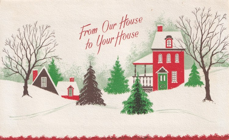 "vintage Christmas Greeting card - showing two houses in snowy landscape with text ""From Our House To Your House"""