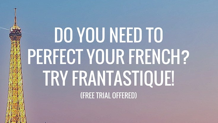 Do You Need To Perfect Your French? Try Frantastique!