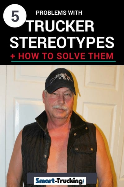Dirty Old Trucker : dirty, trucker, Problems, Trucker, Stereotypes, Solve