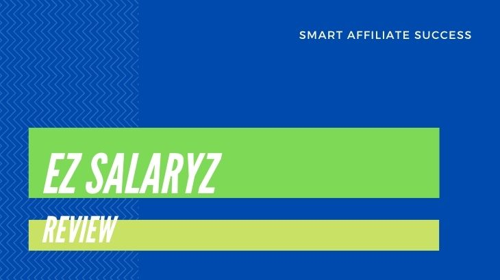 What Is EZ Salaryz? A DFY Affiliate Marketing Platform Exposed!