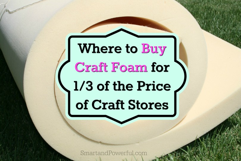 Where to buy craft foam for 1/3 of the price of craft stores