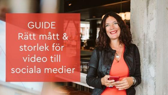 GUIDE Rätt mått & storlek för video till sociala medier