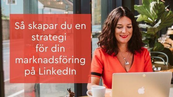 strategi för din marknadsföring på LinkedIn