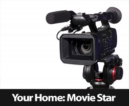Make Your Home a Movie Star!