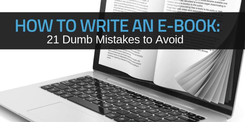 Come scrivere un ebook: 21 errori stupidi da evitare