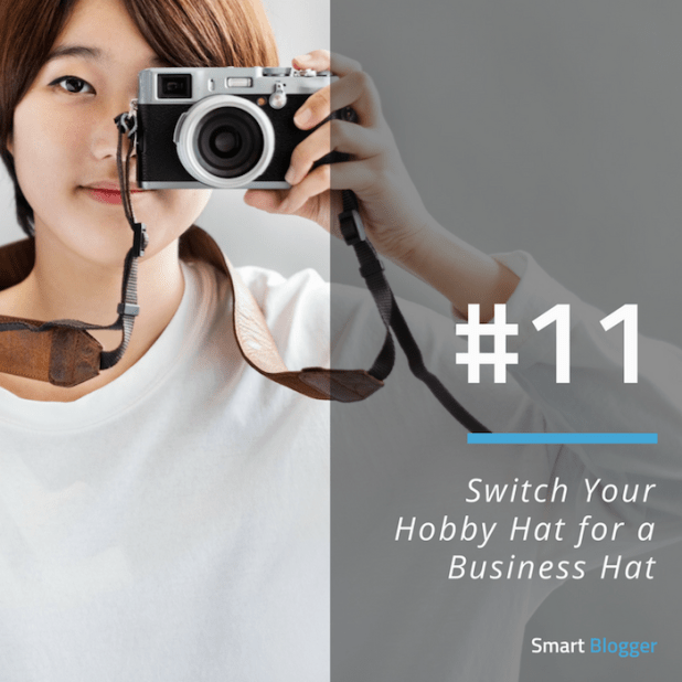 Tip #11. Switch Your Hobby Hat for a Business Hat