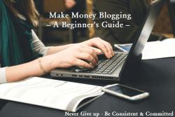 Make Money Blogging - Beginners Guide