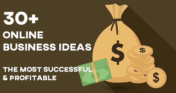 Online Business Ideas - Most Successful & Profitable