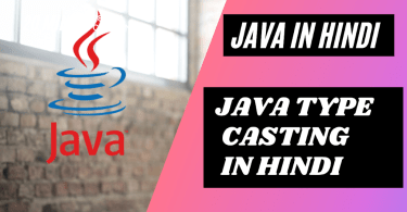Java Type Casting in Hindi - Type Casting in Java in Hindi