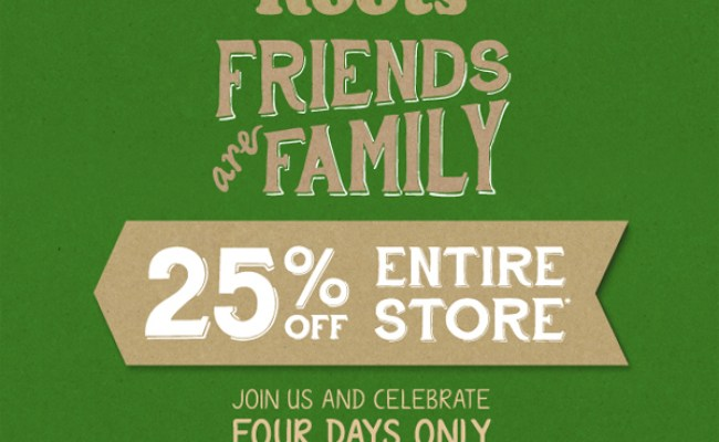 Roots Friends Family Sale Save 25 Off The Entire Store