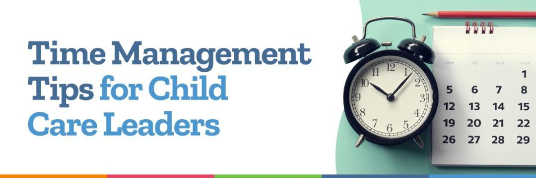 Time Management Tips for Child Care Leaders Header image