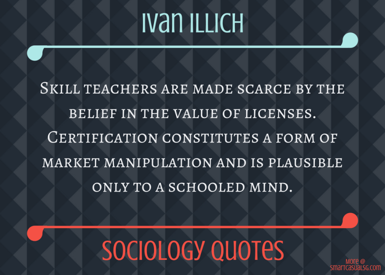 Sociology Quotes - Ivan Illich on Deschooling Skills