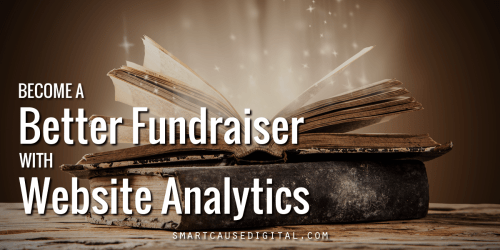 Become a better fundraiser with nonprofit website analytics