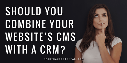 Should you combine your website's CMS with a CRM?