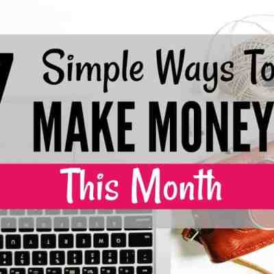 7 Simple Ways To Make Extra Money From Home This Month