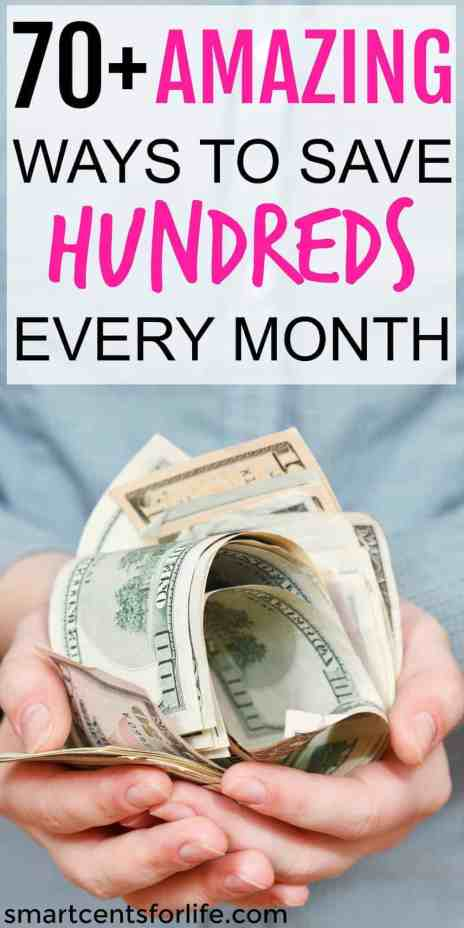 70 amazing ways to save hundreds every month. This list contains over 70 money saving tips to help you save hundreds every month. Even if you live paycheck to paycheck learn how to save money on everything. You can get the most out of your money even if you live on a low income. Save money each week or months and use it for a down payment on a house, college education, Christmas presents, for a dream vacation or anything you want!