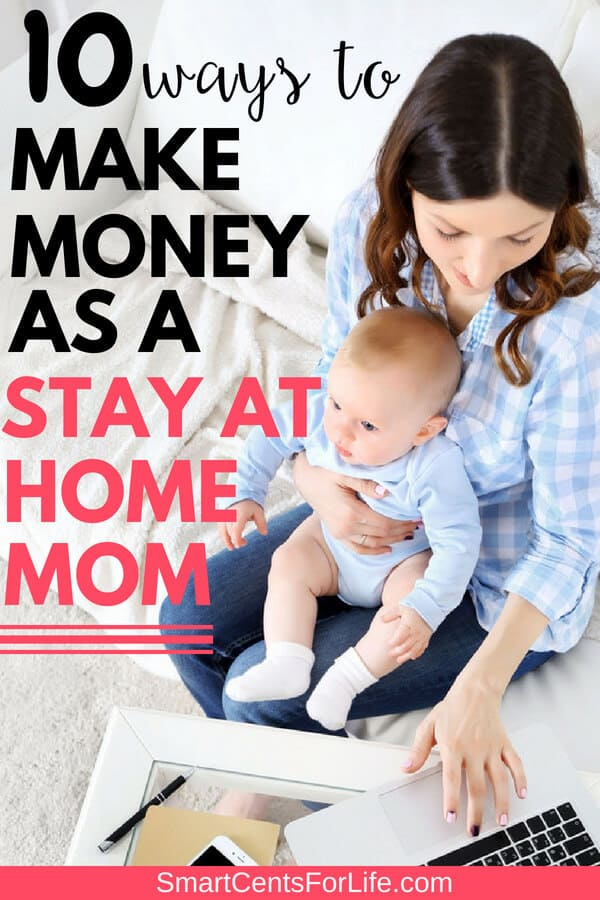 Stay At Home Mom Jobs Ideas: 10 Ways To Make Money As A Stay At Home Mom