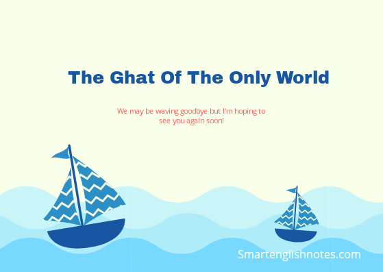 Summary and Explanation of The Ghat of The Only World  by Amitav Ghosh Class 11th (edurev) 2