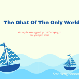 Summary and Explanation of The Ghat of The Only World  by Amitav Ghosh Class 11th (edurev)