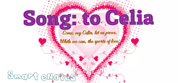 Song: to Celia [Come, my Celia, let us prove] Summary and Analysis