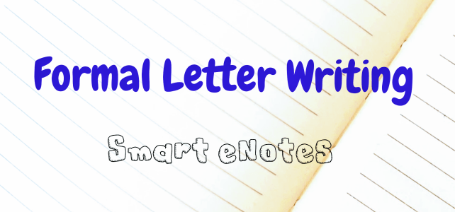 Formal Letter Writing : Parts of a Letter, Important Points, Format and Samples of Formal Letter Writing