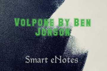 Volpone: Summary, Analysis, Themes and Characters 3