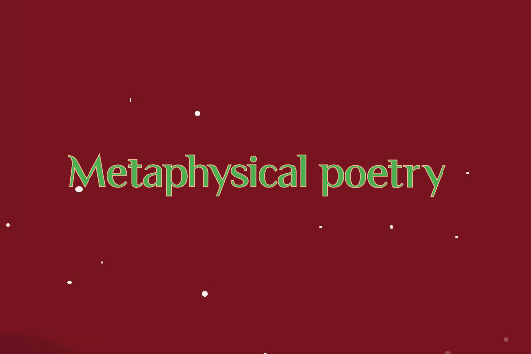 What is Metaphysical Poetry and What Are Its Characteristics? 2