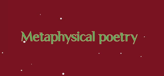 What is Metaphysical Poetry and What Are Its Characteristics?